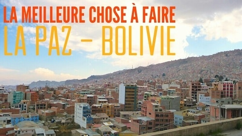 la paz bolivie que faire
