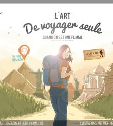 L'Art de voyager seule quand on est une fille – LE GUIDE
